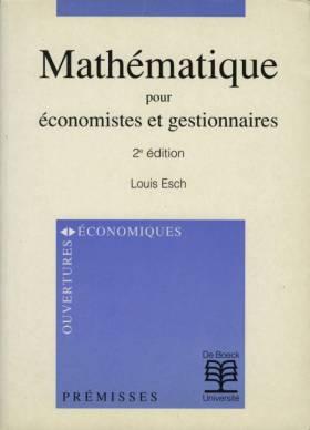 Louis Esch - MATHEMATIQUE POUR ECONOMISTES ET GESTIONNAIRES. 2ème édition