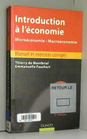Thierry Montbrial (de) et Emmanuelle... - Introduction à l'économie - 4ème édition - Microéconomie. Macroéconomie
