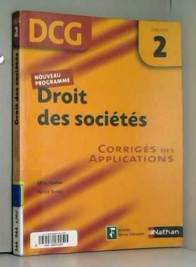 Patrick Dalion - Droit des sociétés Epreuve 2 - DCG - Corrigés des applications