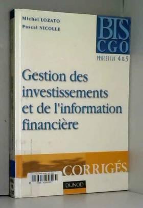 Michel Lozato et Pascal Nicolle - Gestion des investissements et de l'information financière BTS CGO. : Corrigés