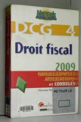 Christine Noël - Droit fiscal DCG4 : Manuel complet, applications et corrigés