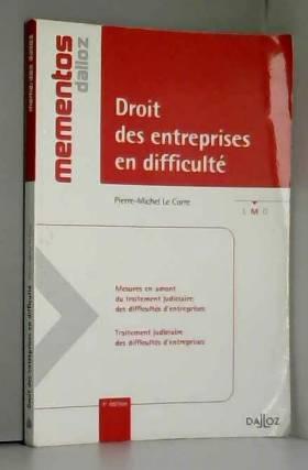 Pierre-Michel Le Corre - Droit des entreprises en difficulté - 4e éd.: Mémentos