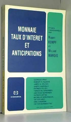 Hubert Kempf - Monnaie, taux d'intérêt et anticipations