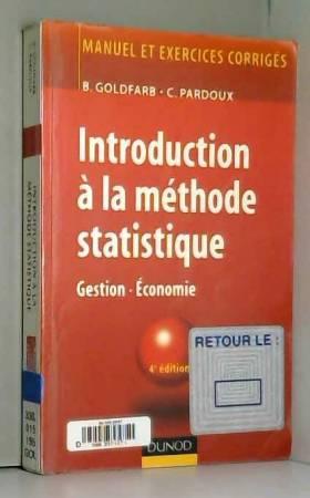 Bernard Goldfarb - Introduction à la méthode statistique : Gestion, économie