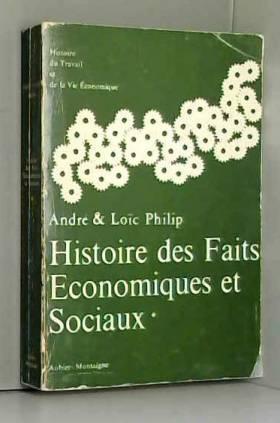 PHILIP (André). - Histoire des faits économiques et sociaux de 1800 à nos jours.