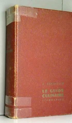 A. ESCOFFIER - LE GUIDE CULINAIRE Aide-mémoire de cuisine pratique