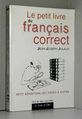 Jean-Joseph Julaud - Le petit livre du français correct