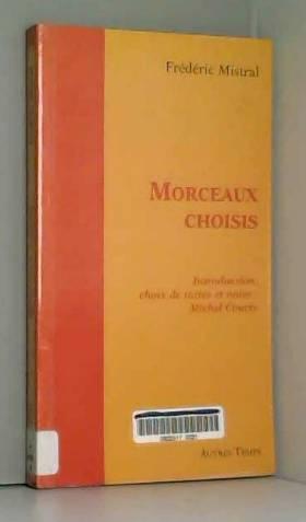 Frédéric Mistral - Morceaux choisis