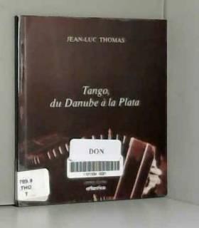 Jean-Luc Thomas - Tango, du Danube à la Plata