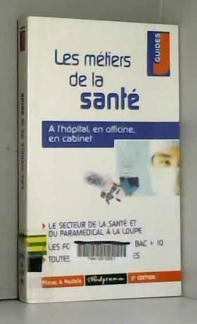 Pascal Fitzner, Annie Poullalié et Sabine Fosseux - Les métiers de la santé. : 2ème édition
