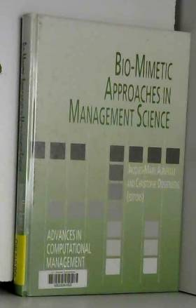 Jacques-Marie Aurifeille et Christophe Deissenberg - Bio-mimetic Approaches in Management Science