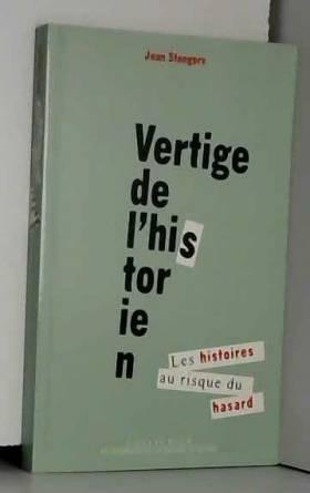 VERTIGE DE L'HISTORIEN. Les...