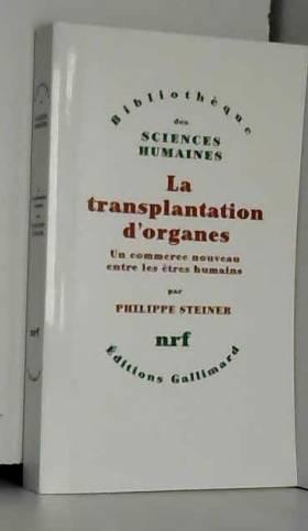 La transplantation...