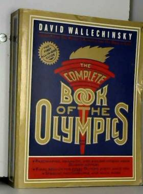 David Wallechinsky - The Complete Book of the Olympics