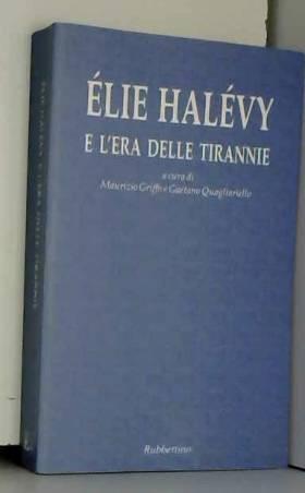 M. Griffo et G. Quagliariello - Elie Halévy e l'era delle tirannie