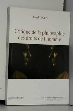 Hedi Majri - Critique de la philosophie des droits de l'homme