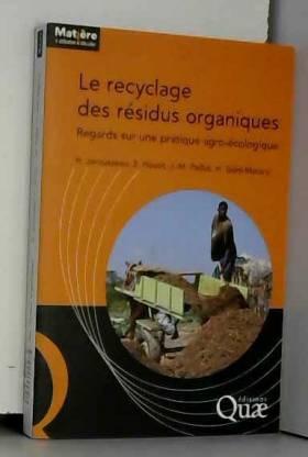 Le recyclage des résidus...