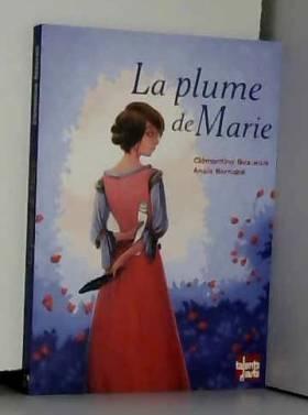 Clémentine Beauvais et Anaïs Bernabé - La plume de Marie