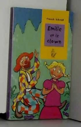 Franck Schmid - Émilie et le clown