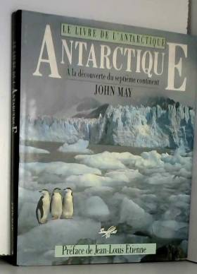 Le Livre de l'Antarctique :...