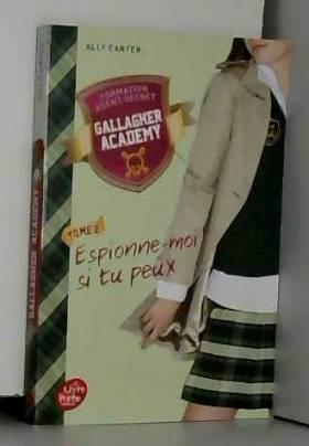 Ally Carter et Pia Boisbourdain - Gallagher Academy - Tome 2: Espionne si tu peux