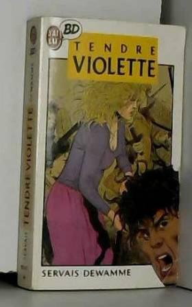Tendre violette  Tome 1 :...