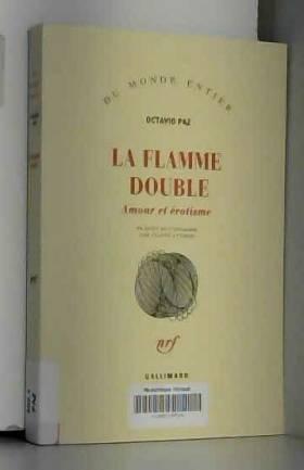 La Flamme double. Amour et...