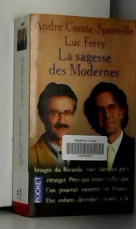 Luc Ferry et André Comte-Sponville - La Sagesse des Modernes