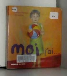 Dominique Peysson - Moi, j'ai - Sélection du Comité des mamans Printemps 2002 (0-3 ans)