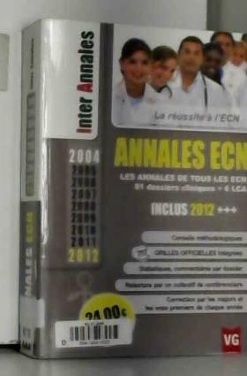 Clémence Lepelletier et Collectif - Annales ECN 2004-2012 : Les annales de tous les ECN, 81 dossiers cliniques + 6 LCA