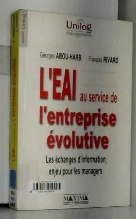 Georges Abou-Arb - L'EAI au service de l'entreprise évolutive : Les échanges d'information, enjeu pour les managers