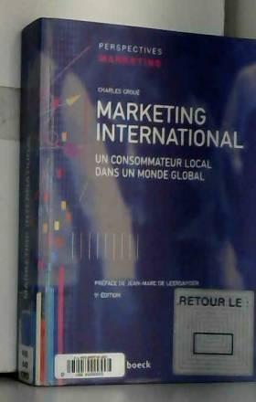 Charles Croué et Jean-Marc De Leersnyder - Marketing international : Un consommateur local dans un monde global