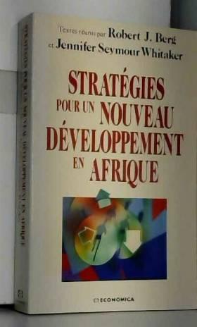 Robert J. Berg et Whitaker Seymour - Stratégies pour un nouveau développement en Afrique