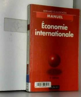 Annie Kawecki et Bernard Guillochon - Economie internationale : Manuel
