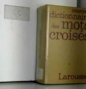 Collectif - Nouveau dictionnaire des mots Croisés / classement direct, classement inverse