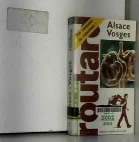 Guide du routard - Alsace, Vosges 2002-2003