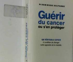 Guérir du cancer ou s'en...