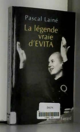 P. Laine - La légende vraie d'Evita