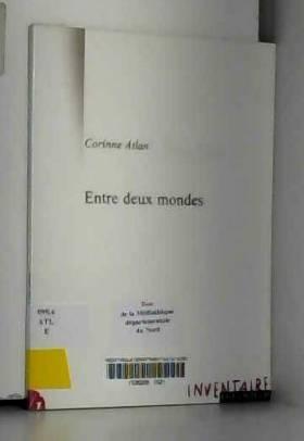 Corinne Atlan - Entre deux mondes : Traduire la littérature japonaise en français