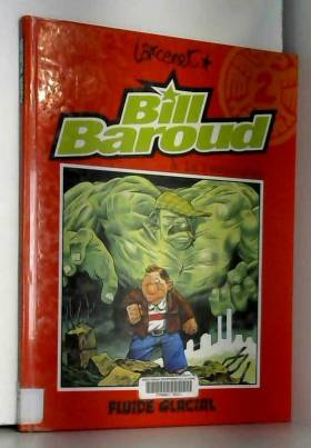 Bill Baroud, tome 2 : Bill...