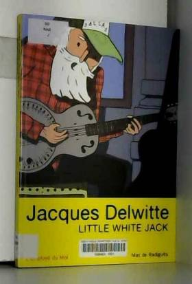 Max De Radigues - Jacques Delwitte, Little White Jack