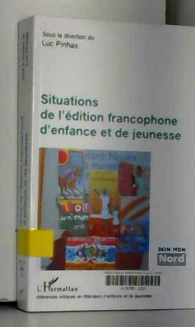 Luc Pinhas - Situations de l'édition francophone d'enfance et de jeunesse