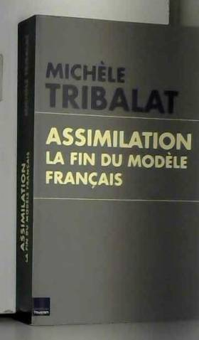 Assimilation : la fin du...
