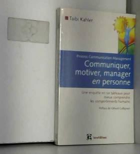 Communiquer, motiver,...
