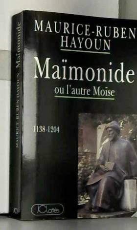 Maïmonide ou L'autre Moïse...