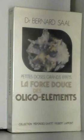 FORCE DOUCE DES OLIGO ELEMENTS