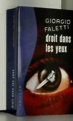 Giorgio FALETTI - Droit dans les yeux