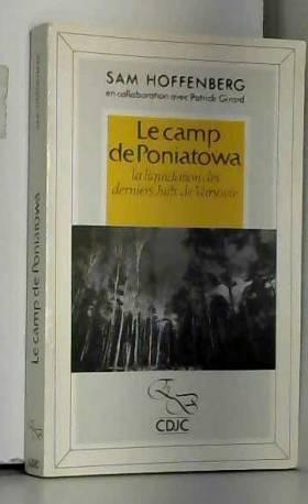 Sam Hoffenberg - Le Camp de Poniatowa : La liquidation des derniers Juifs de Varsovie