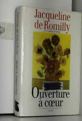 Jacqueline De Romilly - ouverture a coeur
