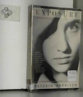 Kathryn Harrison - Exposure